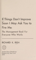 If things don't improve soon I may ask you to fire me- The management book for everyone who works